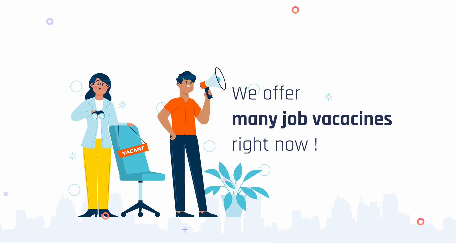 We offer many job vacancies right now